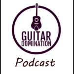 Podcast #1 – Announcing the Brand New Guitar Domination Podcast!