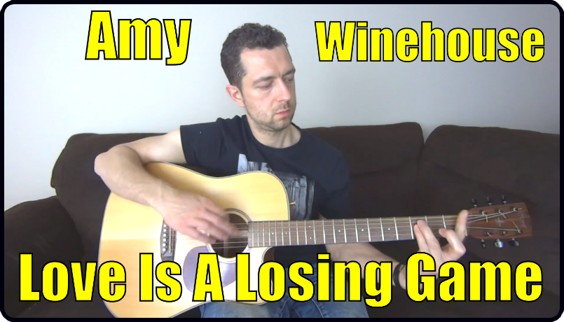 Love Is A Losing Game Chords and video lesson - Guitar Domination